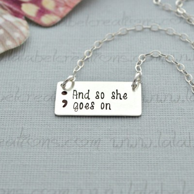 Hand Stamped Necklace, And So She Goes On Semicolon Necklace, Sterling Silver Semicolon Jewelry, Inspirational Necklace, Punctuation Jewelry